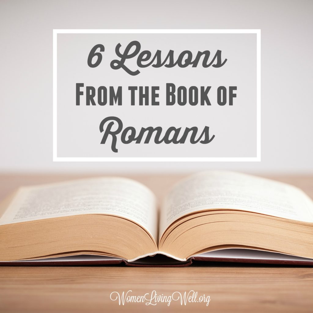 The book of Romans is filled with deep and vital theological lessons for our Christian life. Here are six lessons we can learn from the book of Romans. #Biblestudy #Romans #WomensBibleStudy #GoodMorningGirls