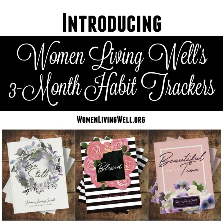 Introducing Women Living Well's 3-Month Habit Trackers