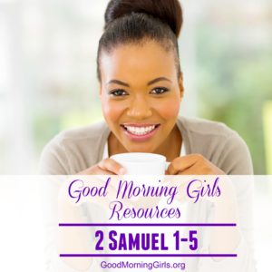 It's Time to Begin! {Intro and Resources for 2 Samuel 1-5}