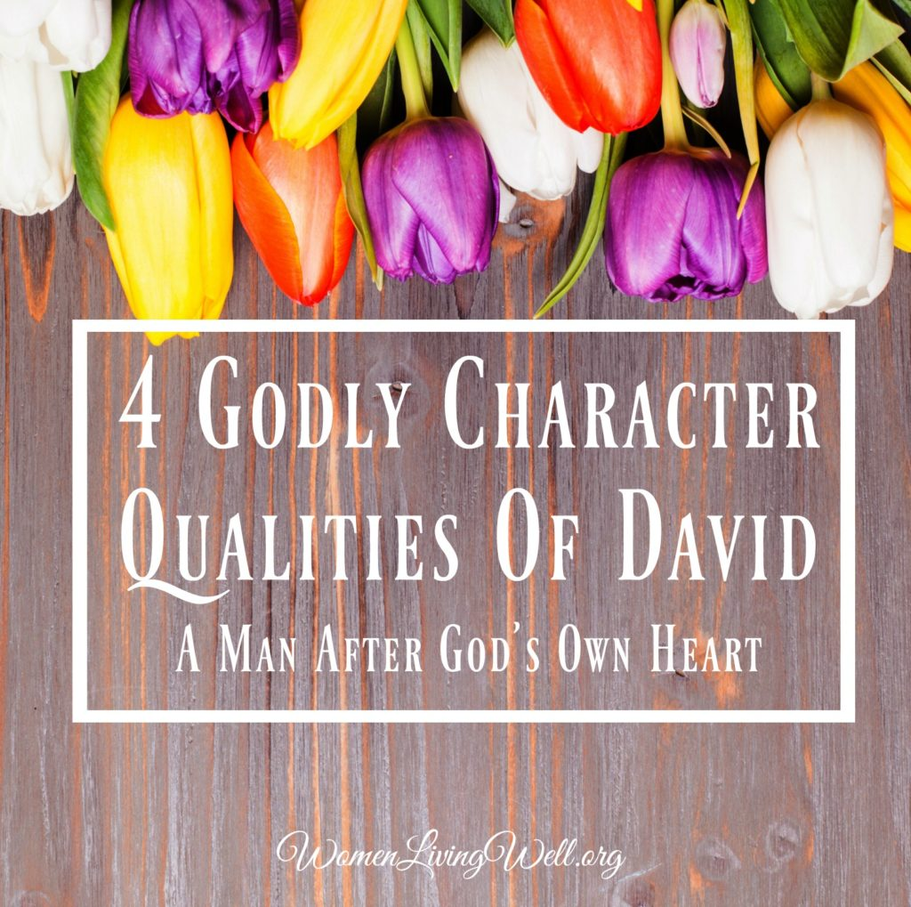 David is most known for defeating Goliath, but as a man after God's own heart, there are four character qualities of David that we can learn from. #Biblestudy #2Samuel #WomensBibleStudy #GoodMorningGirls
