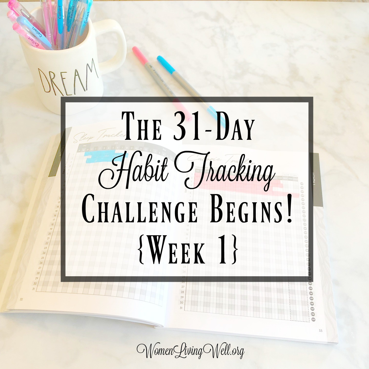 the 31 day habit tracking challenge begins week 1 women living well