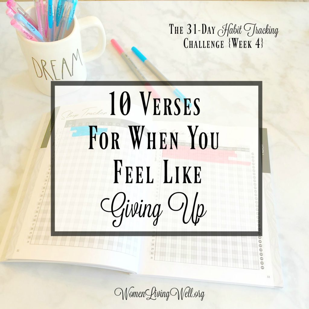 When you're tired of moving forward and you feel like giving up, here are ten Scripture verses that offer strength, courage, and motivation to keep going. #GodsWord #Nevergiveup #womenlivingwell