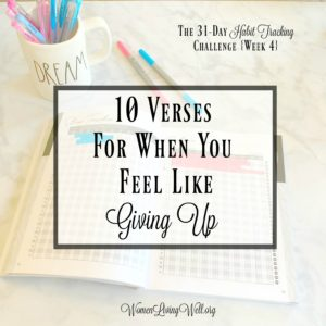 10 Verses For When You Feel Like Giving Up