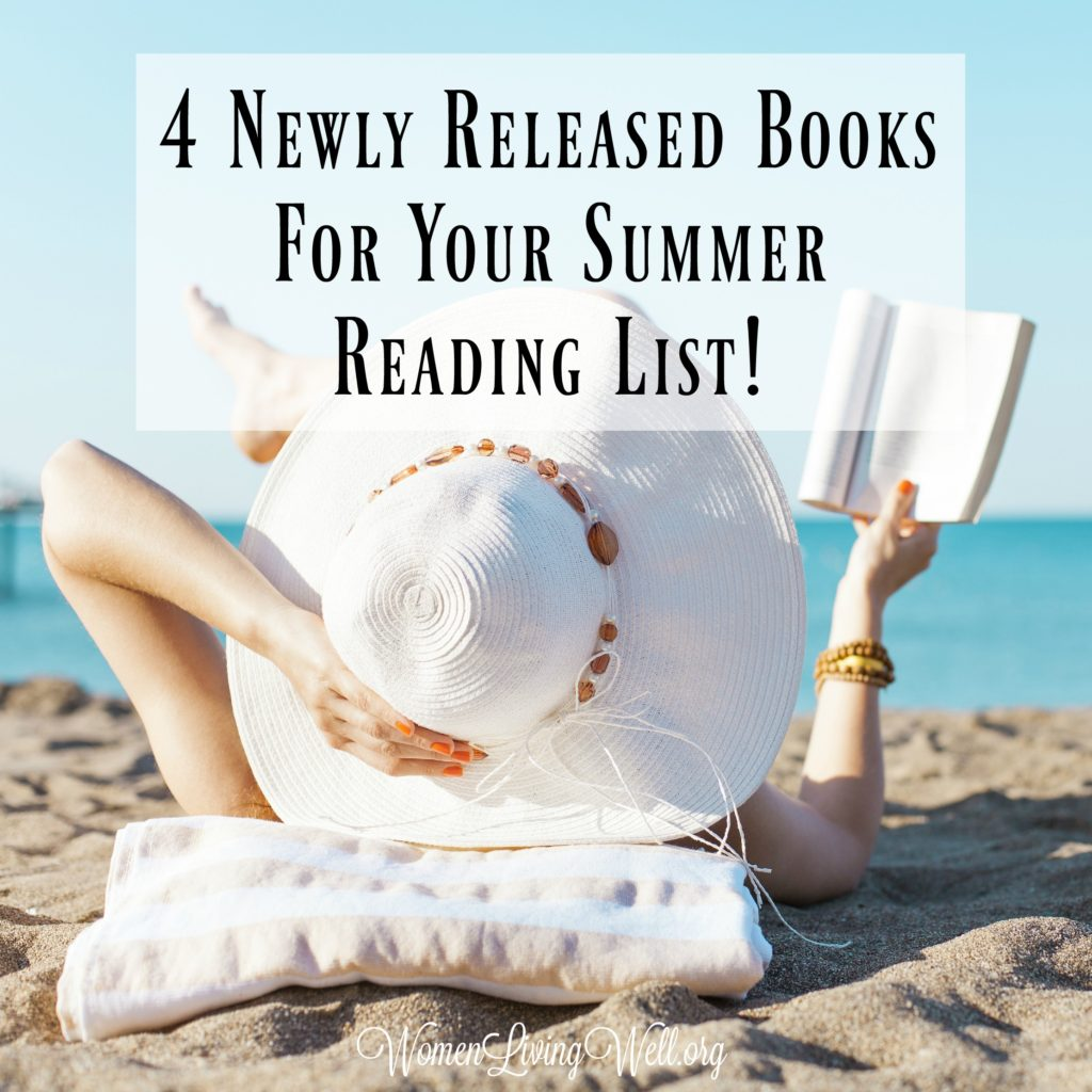 If you're looking for some inspirational reading, check out these 4 newly released books for your summer reading list. You'll love these! #womenlivingwell #books #reading #inspiration