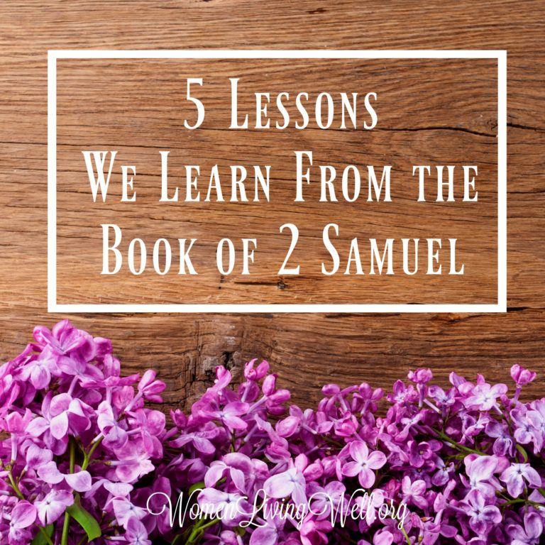 5 Lessons We Learn From the Book of 2 Samuel