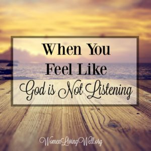 When You Feel Like God is Not Listening