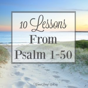 10 Lessons from Psalm 1-50 {The Conclusion}