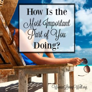 How Is the Most Important Part of You Doing?