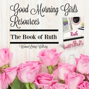Good Morning Girls Resources for the Book of Ruth