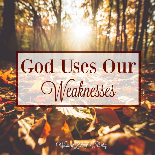 God Uses Our Weaknesses