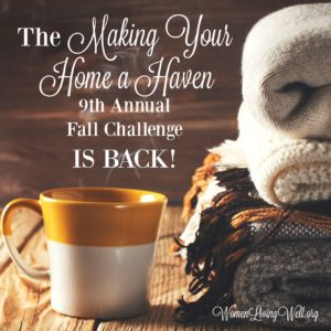 The Making Your Home A Haven – 9th Annual Fall Challenge – is back!!!