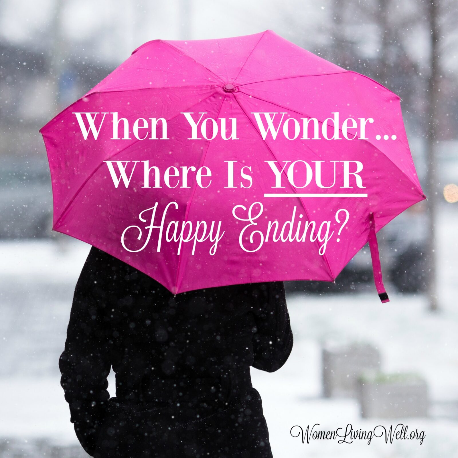 When You Wonder...Where Is Your Happy Ending? - Women Living Well