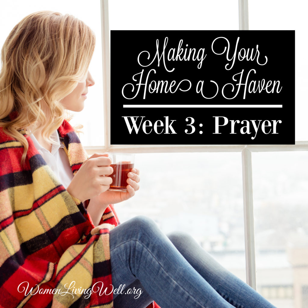 This week's spiritual focus is prayer. Join me as I share about the importance of prayer, and prayer journals. Then join in in our weekly challenge. #Biblestudy #MakingYourHomeaHaven #Prayer #WomenLivingWell