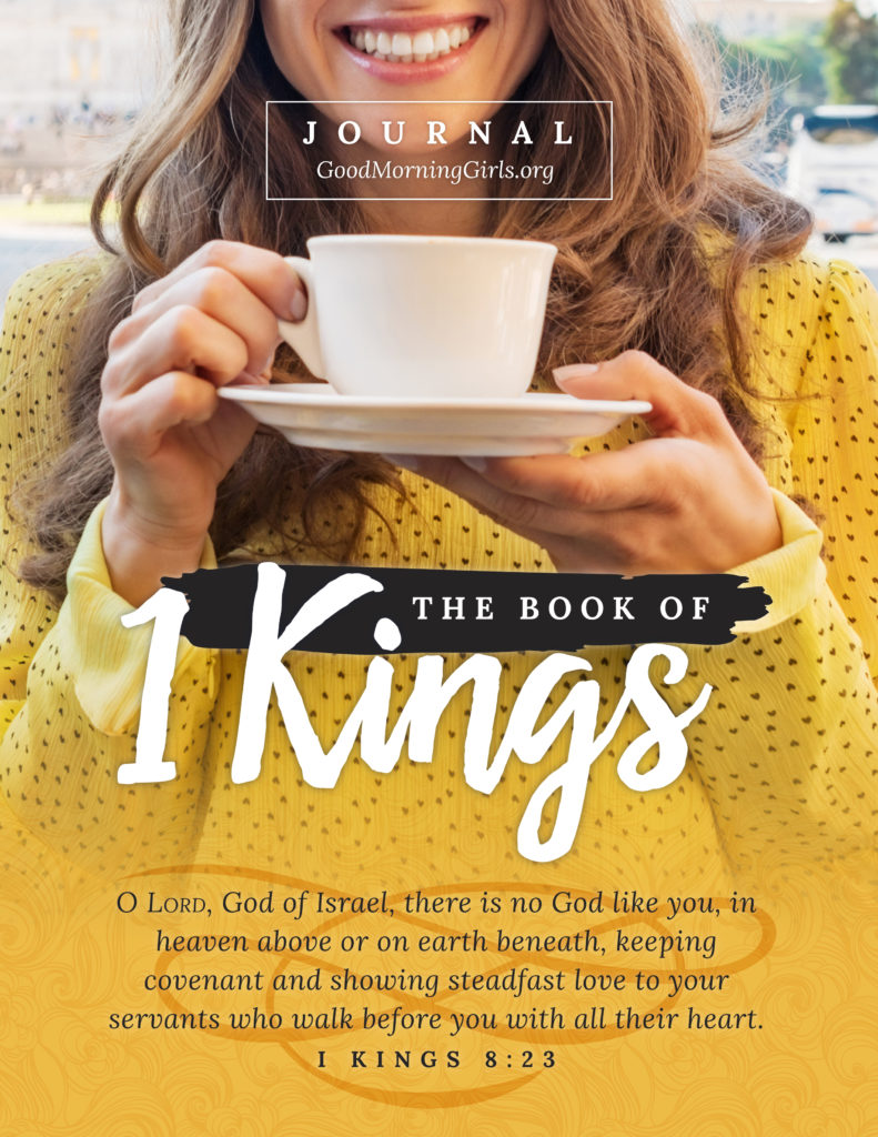 Join Good Morning Girls as we read through the Bible cover to cover one chapter a day. Here are the resources you need to study the book of 1 Kings #Biblestudy #1Kings #WomensBibleStudy #GoodMorningGirls