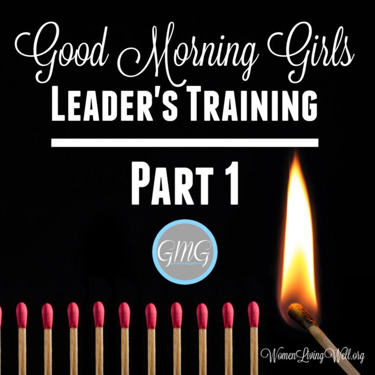 Good Morning Girls Leader's Training: Part 1
