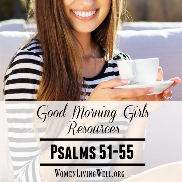 It's Time to Begin! {Intro and Resources for Psalms 51-55}