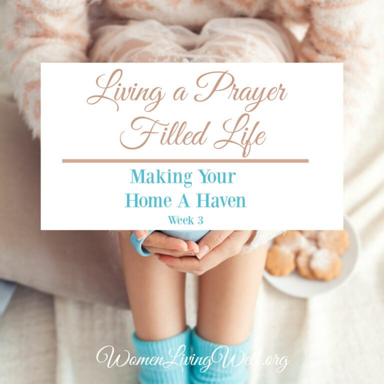 Living a Pray Filled Life {Making Your Home a Haven: Week 3}