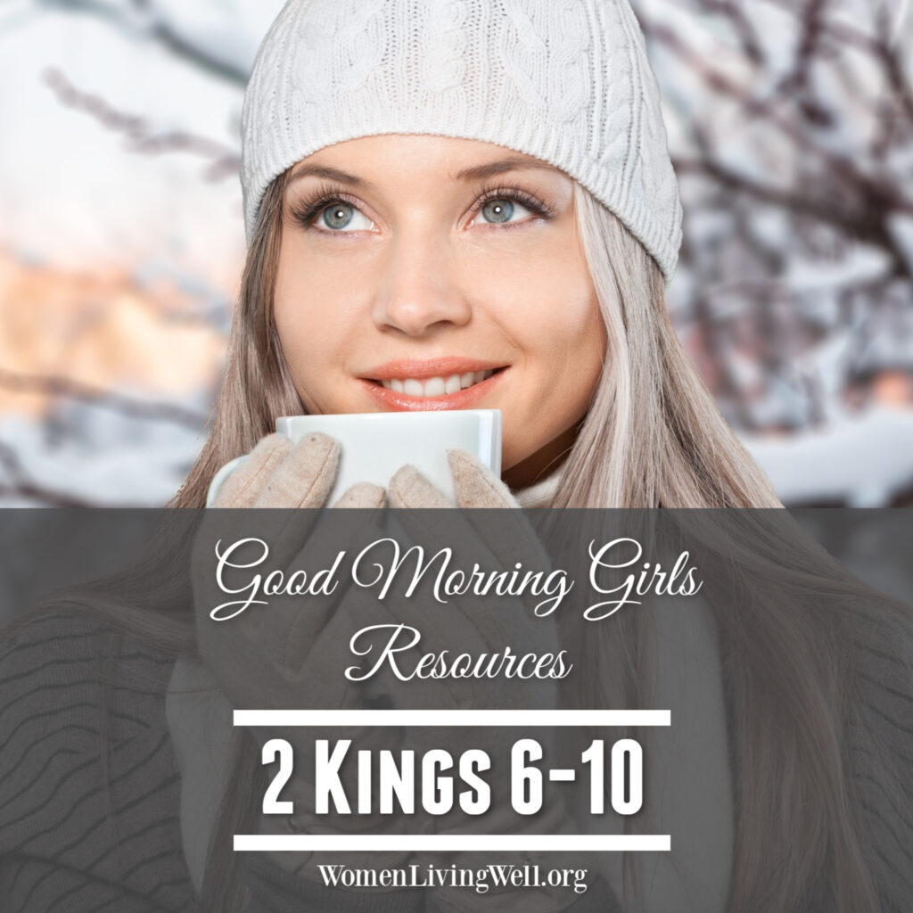 Get the resources for 2 Kings 6-10 with this free online Bible study from Good Morning Girls'. Find all of the graphics, blog posts and videos right here!  #Biblestudy #2Kings #WomensBibleStudy #GoodMorningGirls
