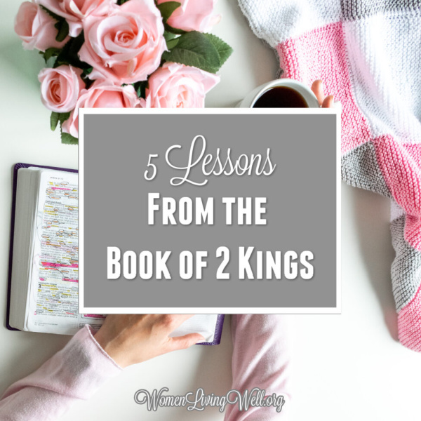 5 Lessons From the Book of 2 Kings