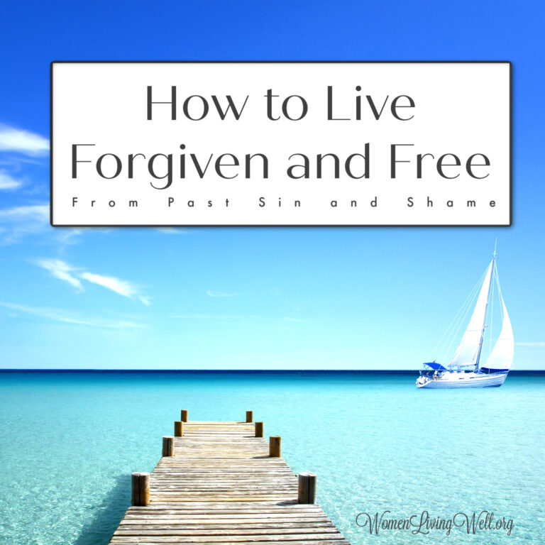 How to Live Forgiven and Free from Past Sin and Shame