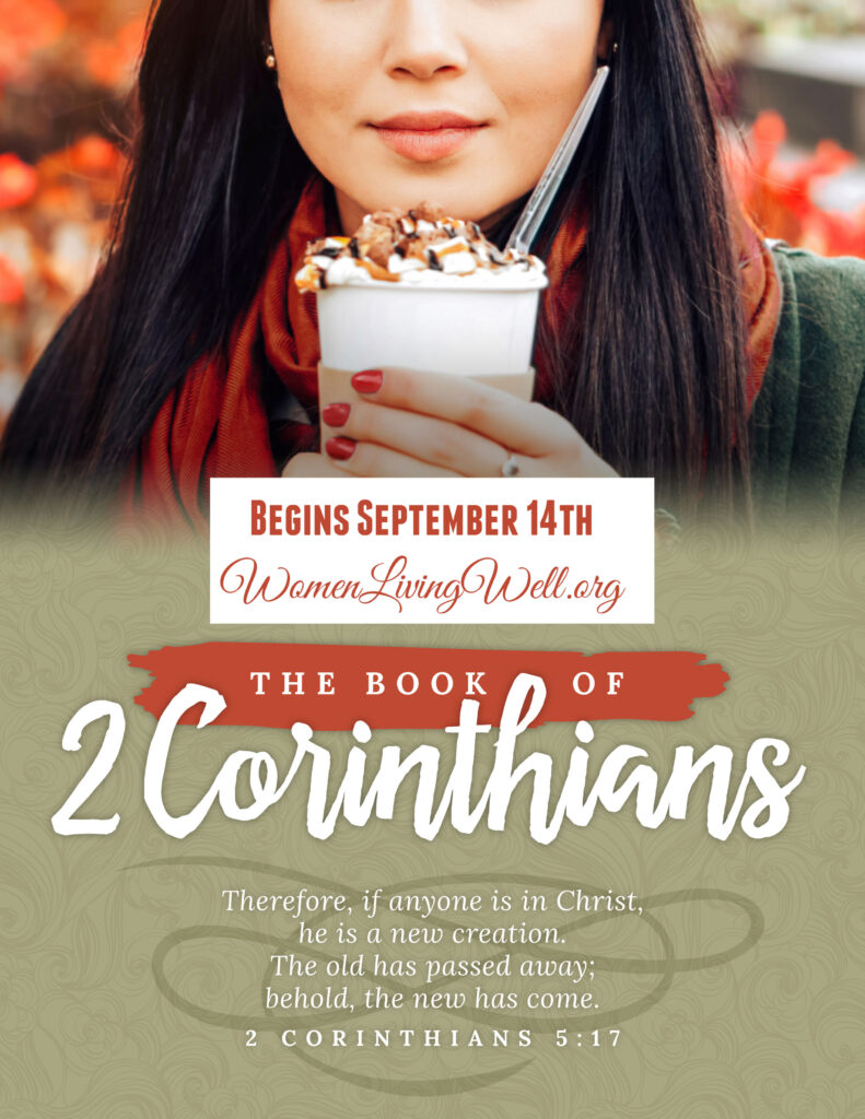 Join Good Morning Girls as we read through the Bible cover to cover one chapter a day. Here is the information you need for 2 Corinthians bible study. #WomenLivingWell #2 Corinthians #WomensBibleStudy #GoodMorningGirls