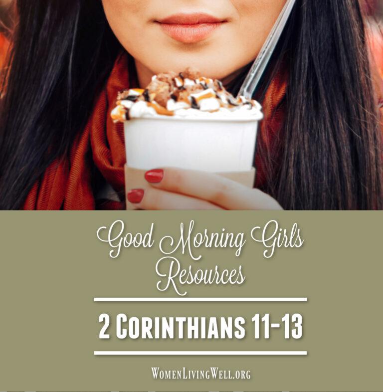 Good Morning Girls Resources {2 Corinthians 11-13}