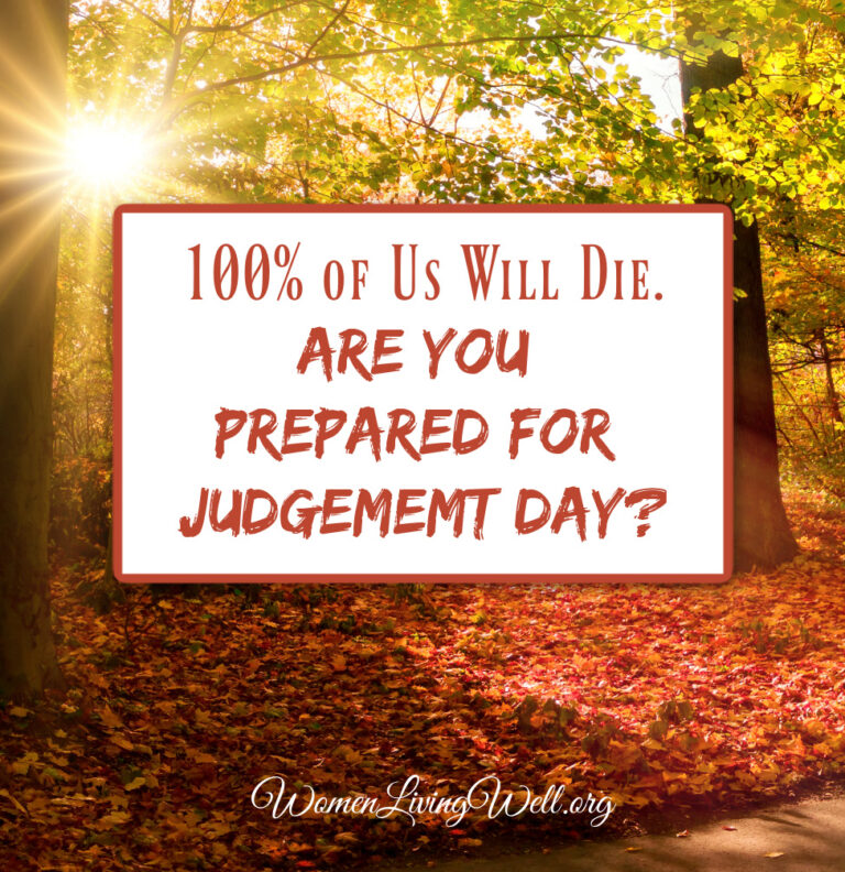 100% of Us Will Die.  Are You Prepared for Judgement Day?