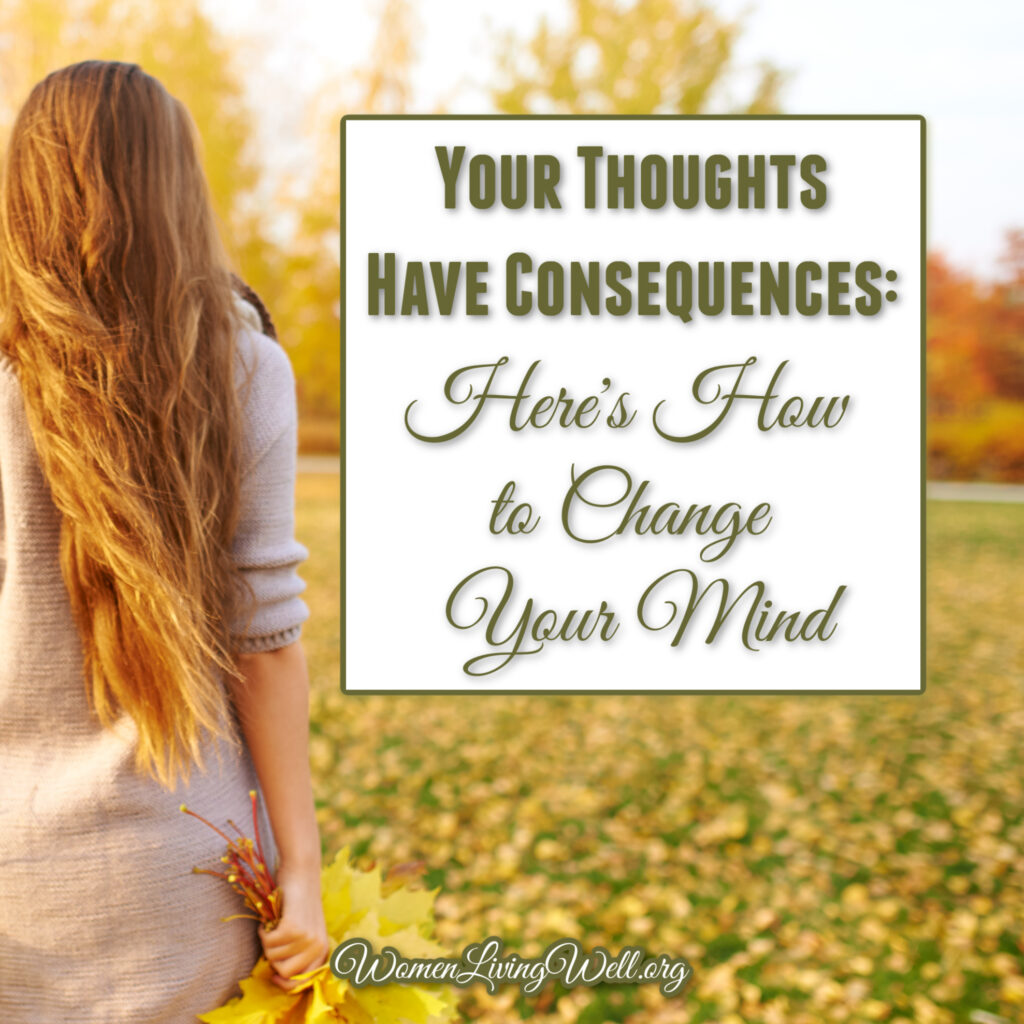 Thoughts are not benign ideas that happen in our brain. Our thoughts have consequences: physically, emotionally, and spiritually. Here's how to change them. #Biblestudy #2Corinthians #WomensBibleStudy #GoodMorningGirls