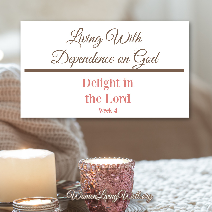 Learning to delight in the Lord requires dependence on God for the salvation and rest that only He can give. #GoodMorningGirls #Biblestudy #WomenLivingWell #delightintheLord