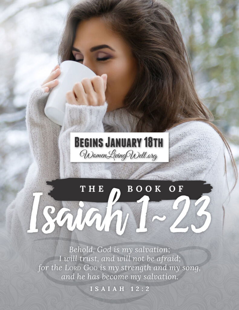 Join Good Morning Girls as we read through the Bible cover to cover one chapter a day. Here are the resources you need to study the Book of Isaiah 1-23. #Biblestudy #Isaiah #WomensBibleStudy #GoodMorningGirls