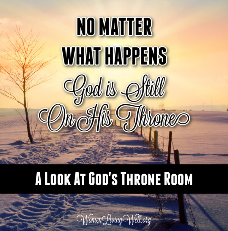 No Matter What Happens – God is Still on His Throne