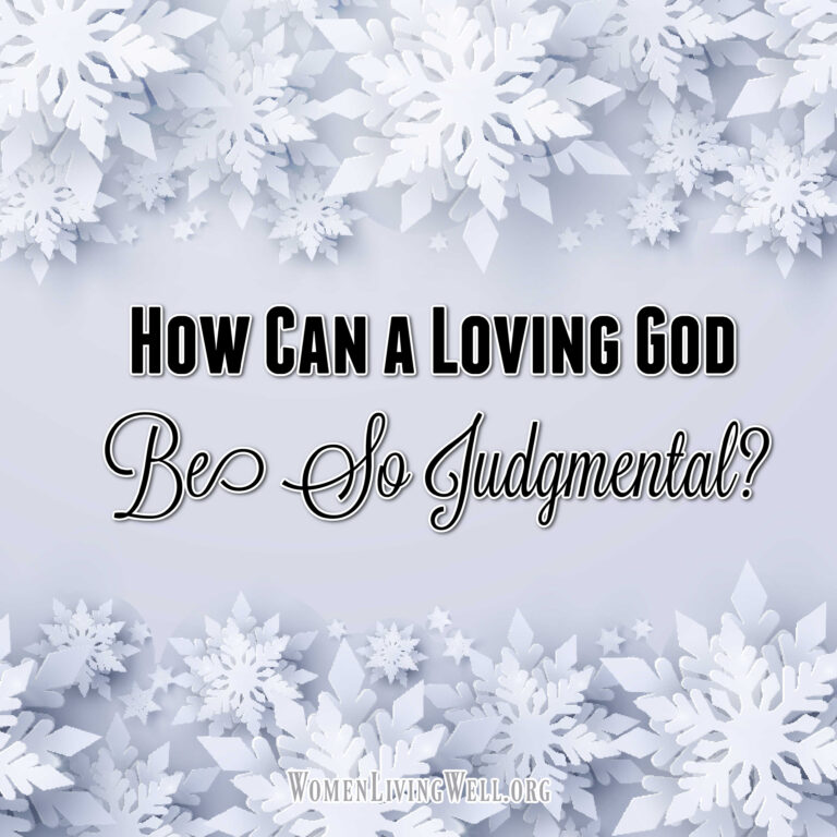 How Can a Loving God Be So Judgmental?