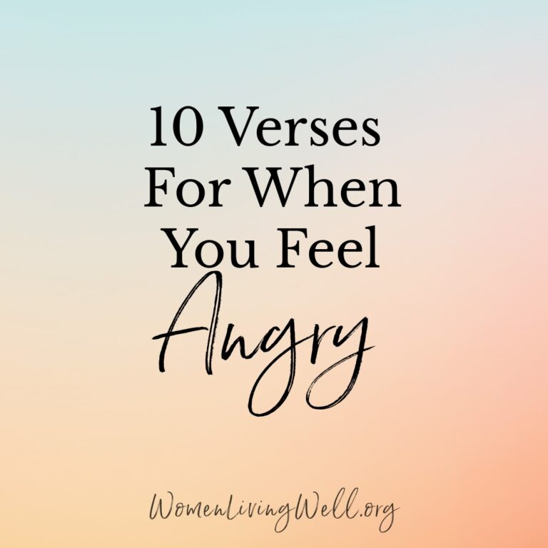 10 Verses For When You Feel Angry