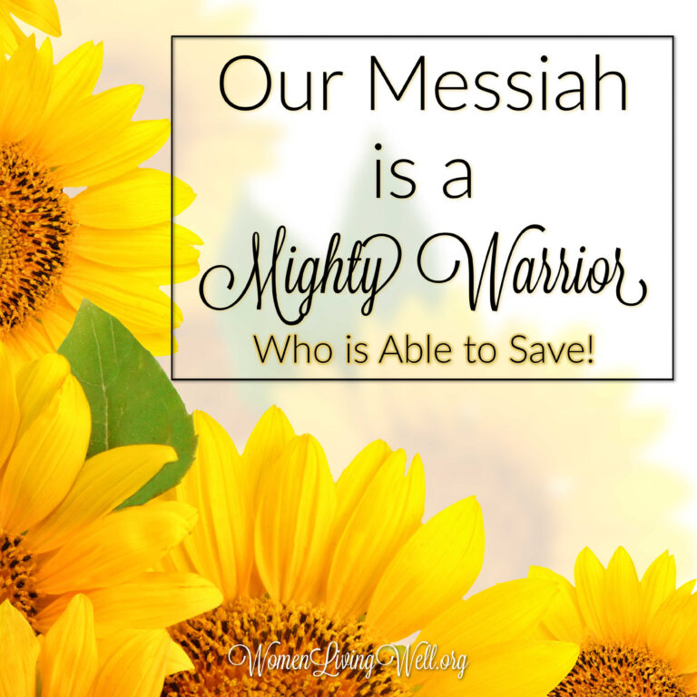Our Messiah is a Mighty Warrior Who is Able to Save