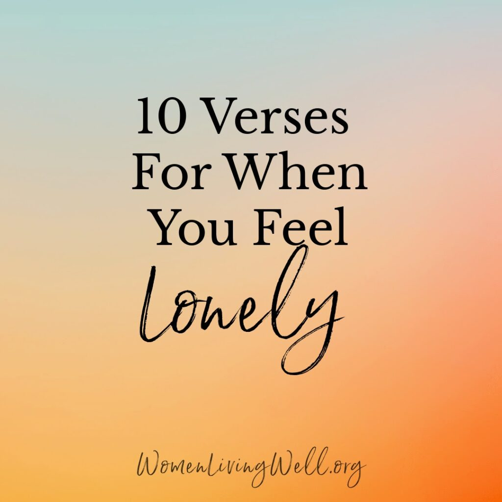 If you're struggling with loneliness, and are looking for comfort, here are 10 Bible verses for when you feel lonely. #Biblestudy #lonely #WomensBibleStudy #GoodMorningGirls