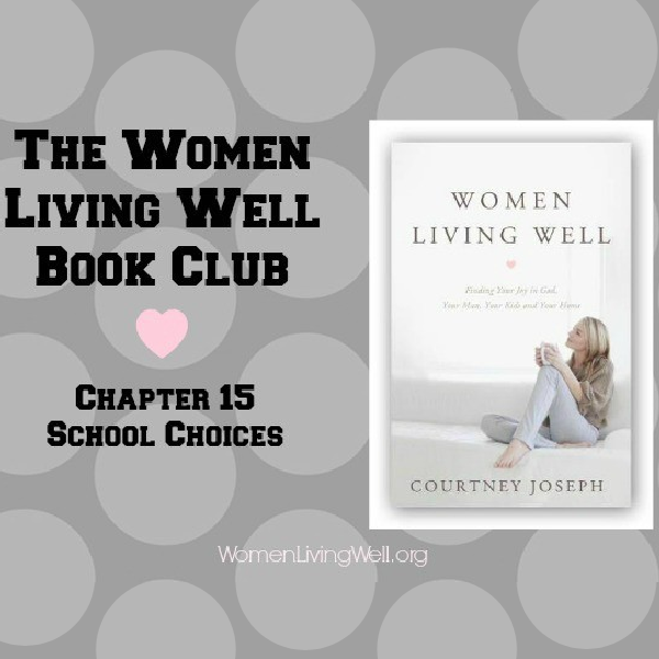 The Women Living Well Book Club – Chapter 15 {School Choices}