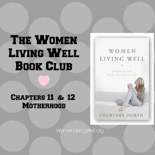 The Women Living Well Book Club – Chapters 11 & 12 {Motherhood & Technology}