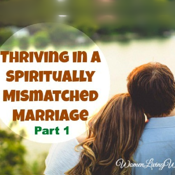 Thriving in a Spiritually Mismatched Marriage – Part 1 {& a Giveaway!}