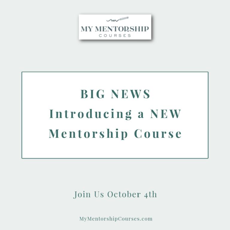 *BIG NEWS* Introducing a NEW Mentorship Course!