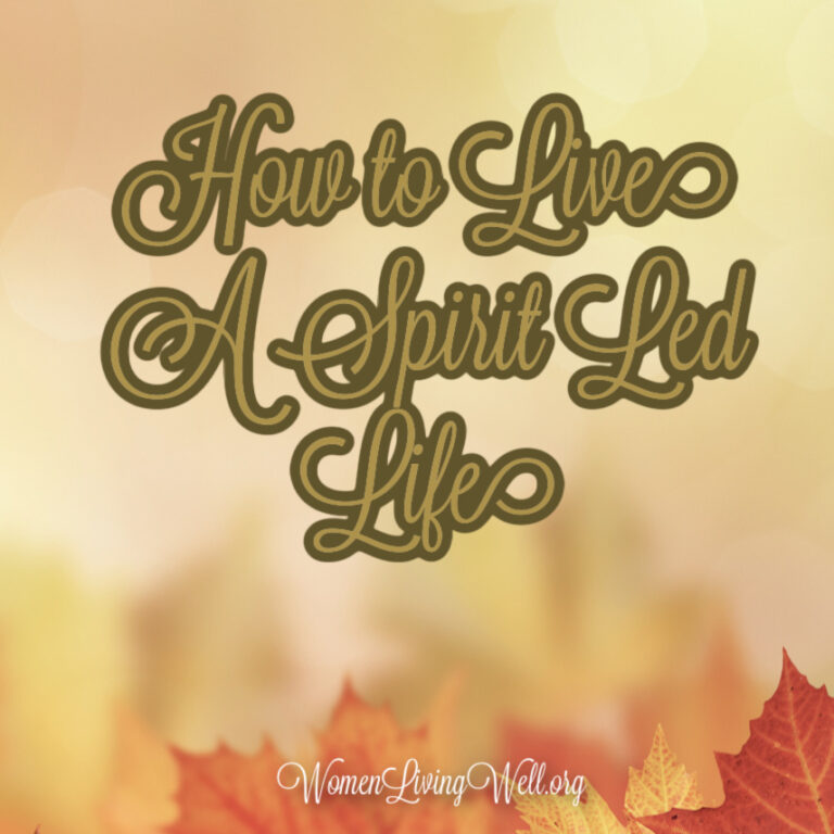 How to Live a Spirit Led Life