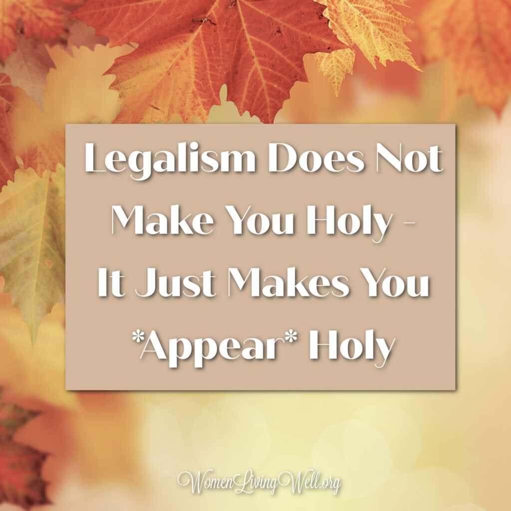 Join me as we discuss our reading in Galatians 1 & 2 and we look at how legalism does not make you holy.  It only makes you *appear* holy.  #Biblestudy #lonely #WomensBibleStudy #GoodMorningGirls