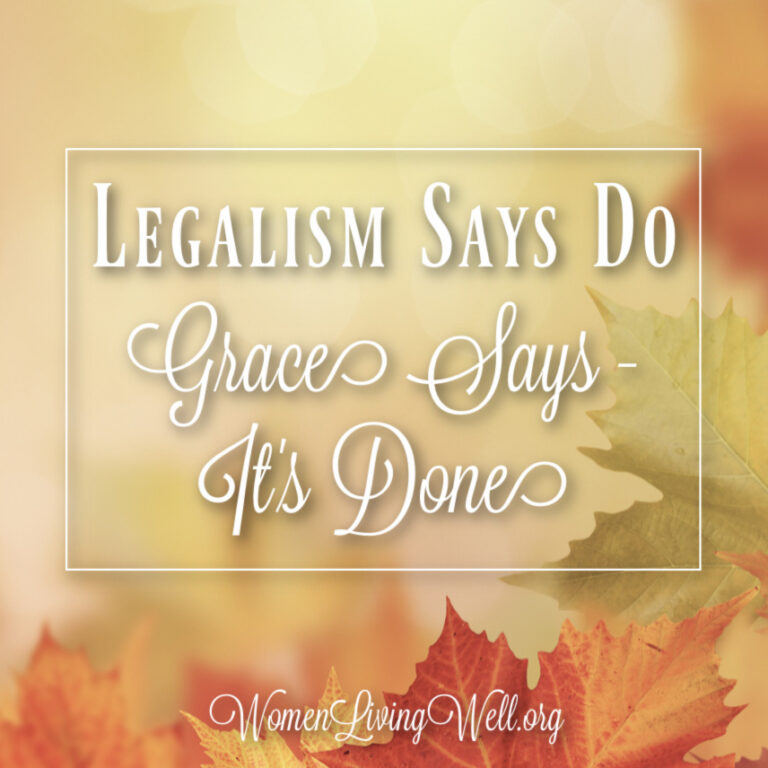 Legalism Says Do – Grace Says It's Done